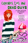 Cupcakes, Lies, and Dead Guys (Annie Graceland Mystery #1)