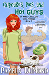 Cupcakes, Pies, and Hot Guys by Pamela DuMond