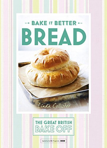 Great British Bake Off — Bake it Better (No.4): Bread