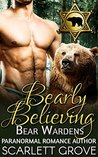 Bearly Believing by Scarlett Grove