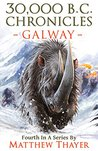 30,000 B.C. Chronicles: Galway