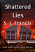 Shattered Lies by S.J. Francis
