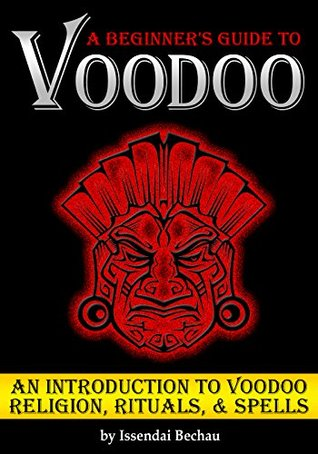 VOODOO: A Beginner's Guide to Voodoo ~ An Introduction to