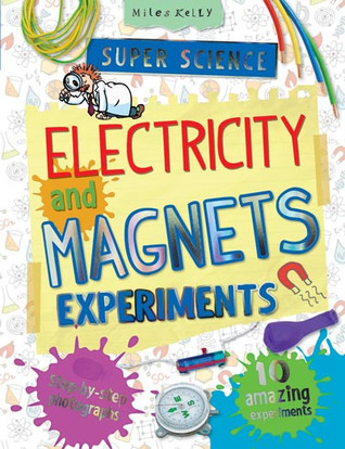 Electricity and Magnets Super Science Experiments