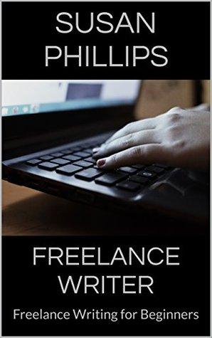 Freelance Writer: Freelance Writing for Beginners