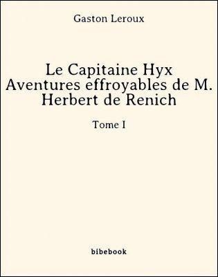 Le Capitaine Hyx - Aventures effroyables de M. Herbert de Renich - Tome 1