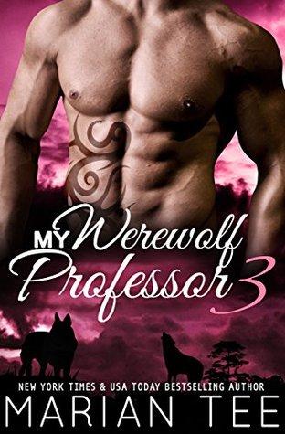 My Werewolf Professor 3 by Marian Tee