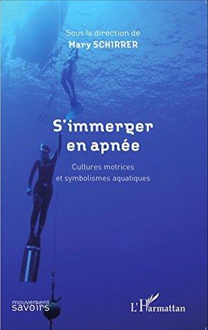 S'immerger en apnée: Cultures motrices et symbolismes aquatiques