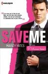 Save Me by Maisey Yates
