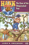 The Case of the Shipwrecked Tree (Hank the Cowdog, #41)