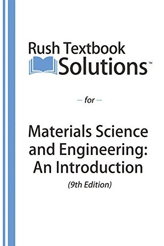Rush Textbook Solutions™ for Materials Science and Engineering: An Introduction (9th Edition)