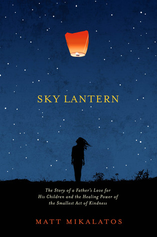 sky-lantern-the-story-of-a-father-s-love-for-his-children-and-the-healing-power-of-the-smallest-act-of-kindness
