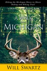 A Walk Across Michigan: Hiking the Michigan Shore-to-Shore Riding and Hiking Trail (Where's Will #1)