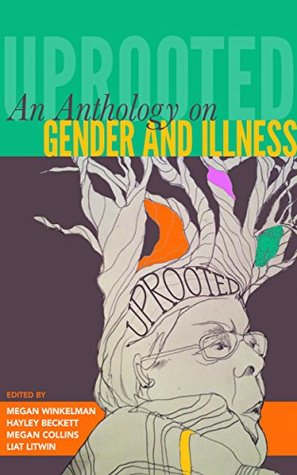 uprooted-an-anthology-on-gender-and-illness