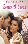 Romantik Savaş by Elif Yılmaz