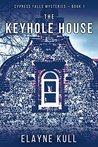 The Keyhole House by Elayne Kull