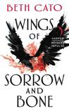Wings of Sorrow and Bone (Clockwork Dagger, #2.5)