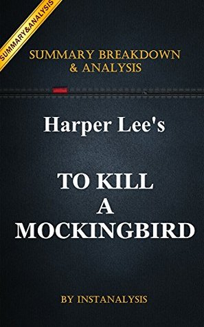 To Kill a Mockingbird by Harper Lee   Key Summary Breakdown and Analysis