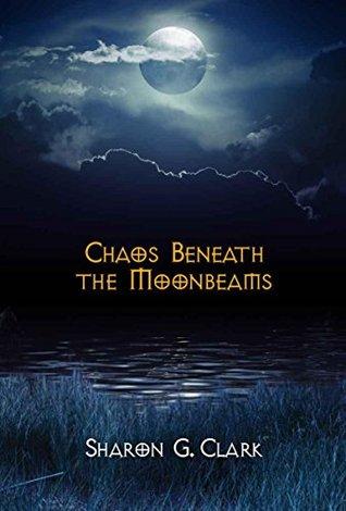 chaos-beneath-the-moonbeams