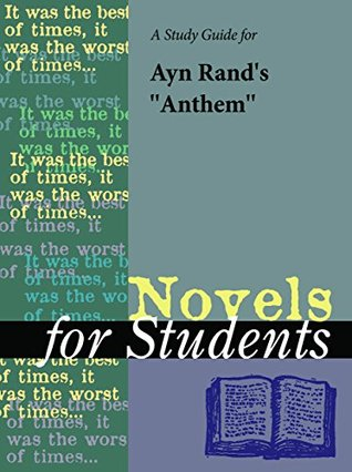 A Study Guide for Ayn Rand's Anthem (Novels for Students)