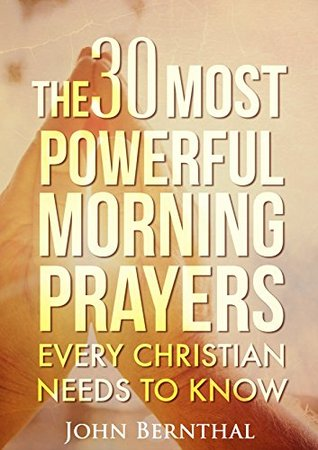 The 30 Most Powerful Morning Prayers Every Christian Should Know