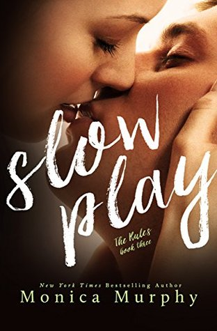 Slow Play (The Rules Book 3) by Monica Murphy