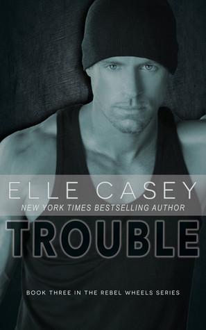 Trouble (Rebel Wheels, #3)