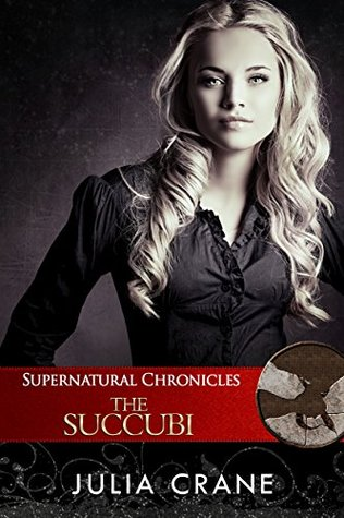Supernatural Chronicles: The Succubi (Dynamis in New Orleans #5)