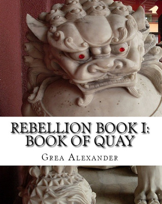 Rebellion Book I by Grea Alexander