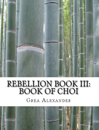 Rebellion Book III by Grea Alexander