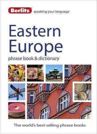 Eastern European Phrase Book & Dictionary: Albanian, Bulgarian, Croatian, Czech, Estonian, Hungarian, Latvian, Lithuanian, Polish, Romanian, Russian & Slovenian (Berlitz Phrasebooks)