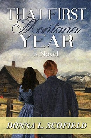 That First Montana Year by Donna L. Scofield
