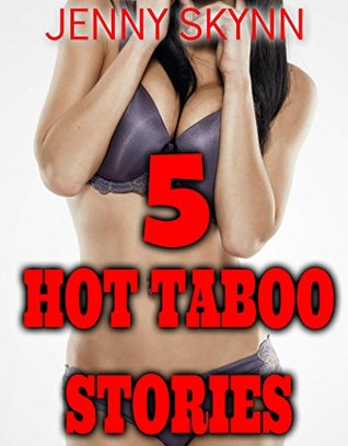 5 HOT TABOO STORIES!