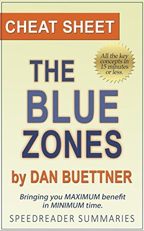 The Blue Zones Solution by Dan Buettner: A Cheat Sheet and Analysis