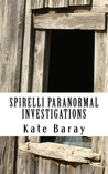 The Disappearing Client (Spirelli Paranormal Investigations, Episode #1)