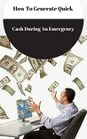 Easy Money - How To Generate Quick Cash During An Emergency