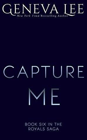 Capture Me(Royals Saga 6)
