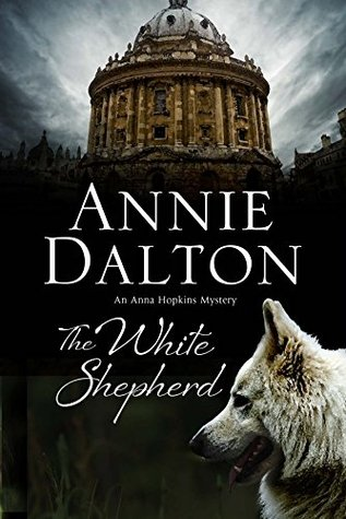 The White Shepherd: A dog mystery set in Oxford(Oxford Dogwalkers Mystery 1)