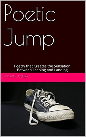 Poetic Jump: Poetry that Creates the Sensation Between Leaping and Landing