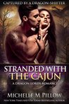 Stranded with the Cajun (Captured by a Dragon-Shifter, #3)