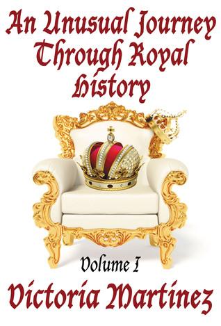 an-unusual-journey-through-royal-history-volume-i-unusual-history-1