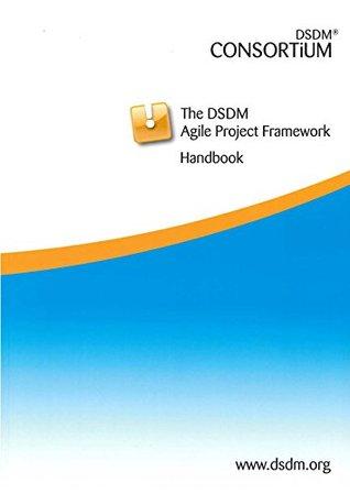 The DSDM Agile Project Framework Handbook