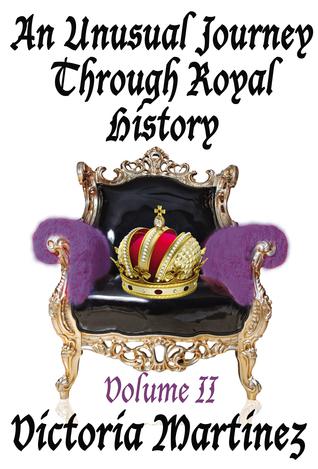 an-unusual-journey-through-royal-history-volume-ii-unusual-history