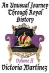 An Unusual Journey Through Royal History Volume II (Unusual History)