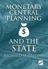Monetary Central Planning and the State