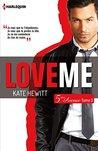 Love me by Kate Hewitt