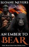 An Ember to Bear (Fire Bear Shifters #5)
