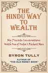 The Hindu Way to Wealth - My Private Conversations with One of India's Richest Men
