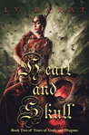 Heart and Skull (Tears of Gods and Dragons #2)