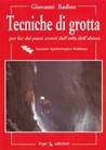 Tecniche di Grotta - per far dei passi avanti dall'orlo dell'abisso